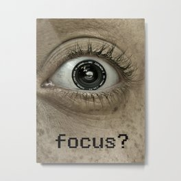 Are you in Focus?  Metal Print