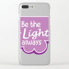 Be the Light Always Clear iPhone Case