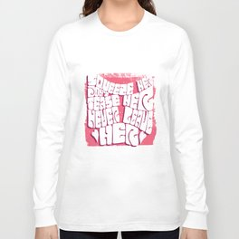 Squeeze her, don't tease her Long Sleeve T-shirt