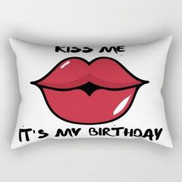 kiss me, it's my birthday Rectangular Pillow