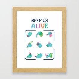 Keep Us Alive Framed Art Print