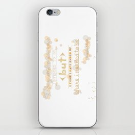 I May Not Have Gone Where I Intended To Go. iPhone Skin