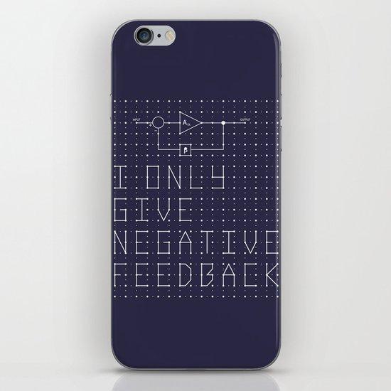 I only give negative Feedback iPhone & iPod Skin