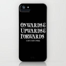 Onwards&Upwards&Forwards. iPhone Case