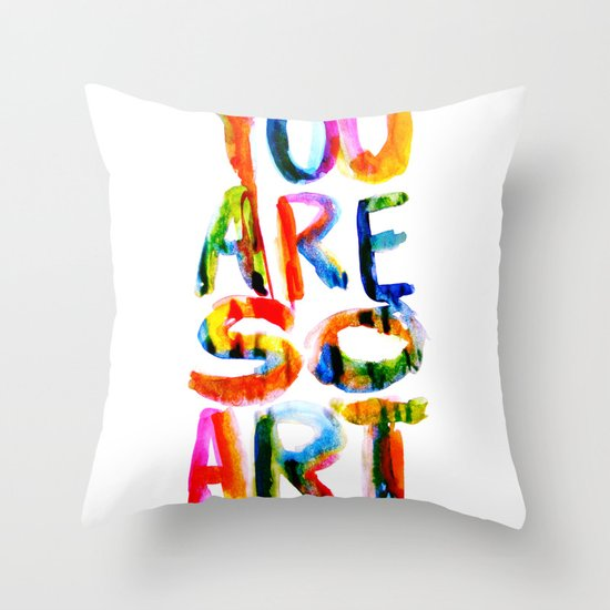 You are So Art Throw Pillow