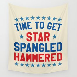 Time to Get Star Spangled Hammered - Fourth of July / 4th of July Wall Tapestry