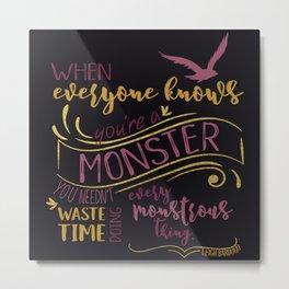 Every Monstrous Thing - Dark Metal Print