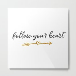 Follow Your Heart Arrow with Heart Metal Print
