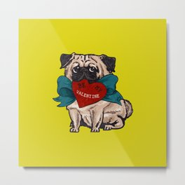 Be My Valentine Pug Metal Print