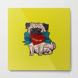 Be My Valentine Pug Metal Print