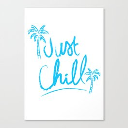 Just chill 3 Canvas Print