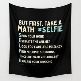 But First Take A Math Selfie For Math Teacher Wall Tapestry