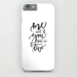 Me And You, Just Us Two iPhone Case