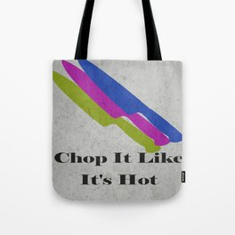 Chop It Like It's Hot Tote Bag