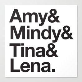 Amy & Mindy & Tina & Lena Canvas Print