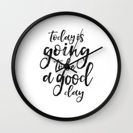 MOTIVATIONAL WALL ART, Today Is Going To Be A Good Day,Positive Quote,Good Vibes,Living Room Decor,B Wall Clock