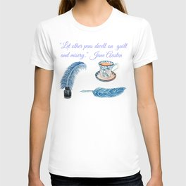 Jane Austen Quote with tea and ink T-shirt