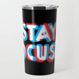 Stay Focused Travel Mug
