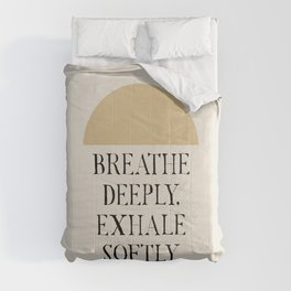 Breathe Deeply Exhale Softly Comforters