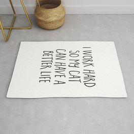 Cat Better Life Funny Quote Rug