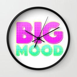 BIG MOOD Wall Clock