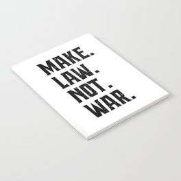 Make Law Not War Lawyer Judge Saying Notebook