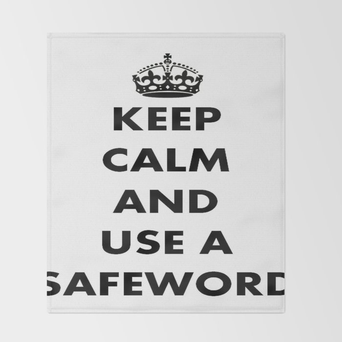 Keep Calm And Use A Safeword Throw Blanket By Taiche Society40 Inspiration Keep Calm And Throw A Blanket On It