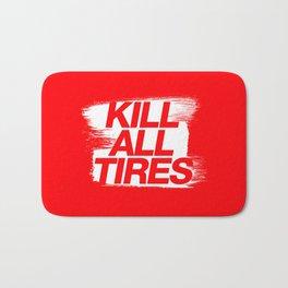 Kill All Tires v1 HQvector Bath Mat