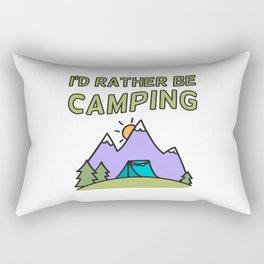 I'd Rather be Camping Rectangular Pillow