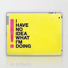 I Have No Idea What I'm Doing Laptop & iPad Skin