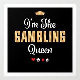 Gambling Queen Funny Casino Poker Gift Art Print
