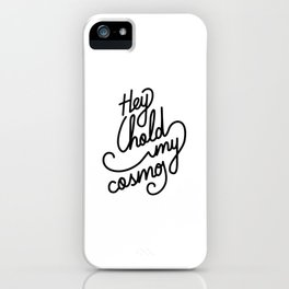 Hey hold my cosmo   [black] iPhone Case