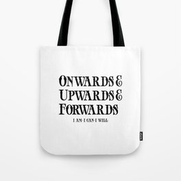 Onwards&Upwards&Forwards Tote Bag