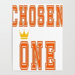 """Great Tee typography design saying """"Chosen"""" and showing your the chosen one! The crowned Chosen one. Poster"""