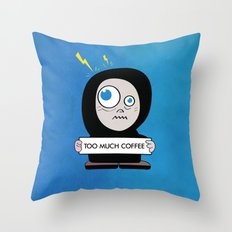 Too Much Coffee Throw Pillow