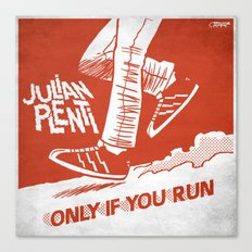7 inch series: Julian Plenti - Only if you run Canvas Print
