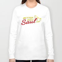 better call saul Long Sleeve T-shirts featuring Better Call Saul by RobHansen