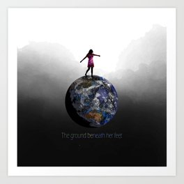 the ground beneath her feet Art Print