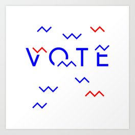 Vote Baby Vote 040516 Art Print