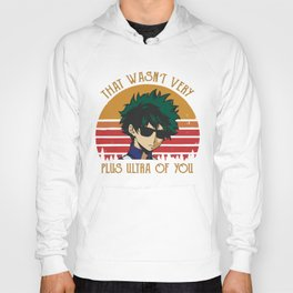 That Wasn't Very Plus Ultra of You - My Hero Academia - Boku No Hero - Deku Hoody