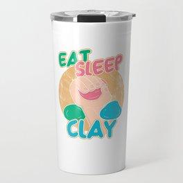 Eat Sleep Clay Repeat Mud Dirt Soil Potter's Clay Pottery Ceramic Gift Travel Mug