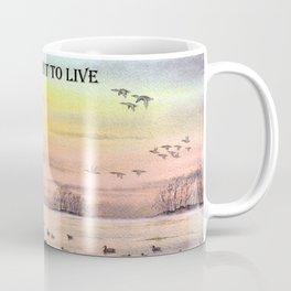 Live To Hunt To Live - Duck Hunters Coffee Mug