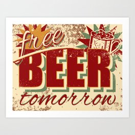 Free Beer Tomorrow Art Print