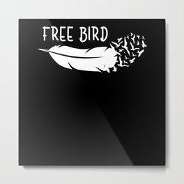 Free Bird Free As A Bird Feathers Little Bird Metal Print