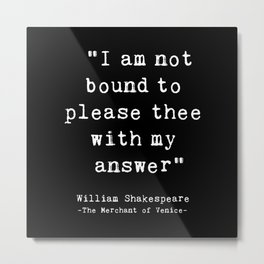 Shakespeare quote philosophy typography black white Metal Print