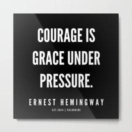 17  |Ernest Hemingway Quote Series  | 190613 Metal Print