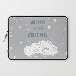 Wind My Only Friend Laptop Sleeve