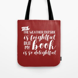 The Weather Outside is Frightful V2 Red Tote Bag