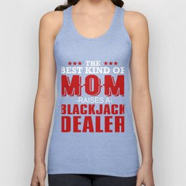 The Best Kind Of Mom Raises A Black Jack Dealer Unisex Tank Top