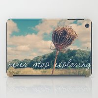 never stop exploring iPad Cases featuring Never Stop Exploring II by Sandra Arduini